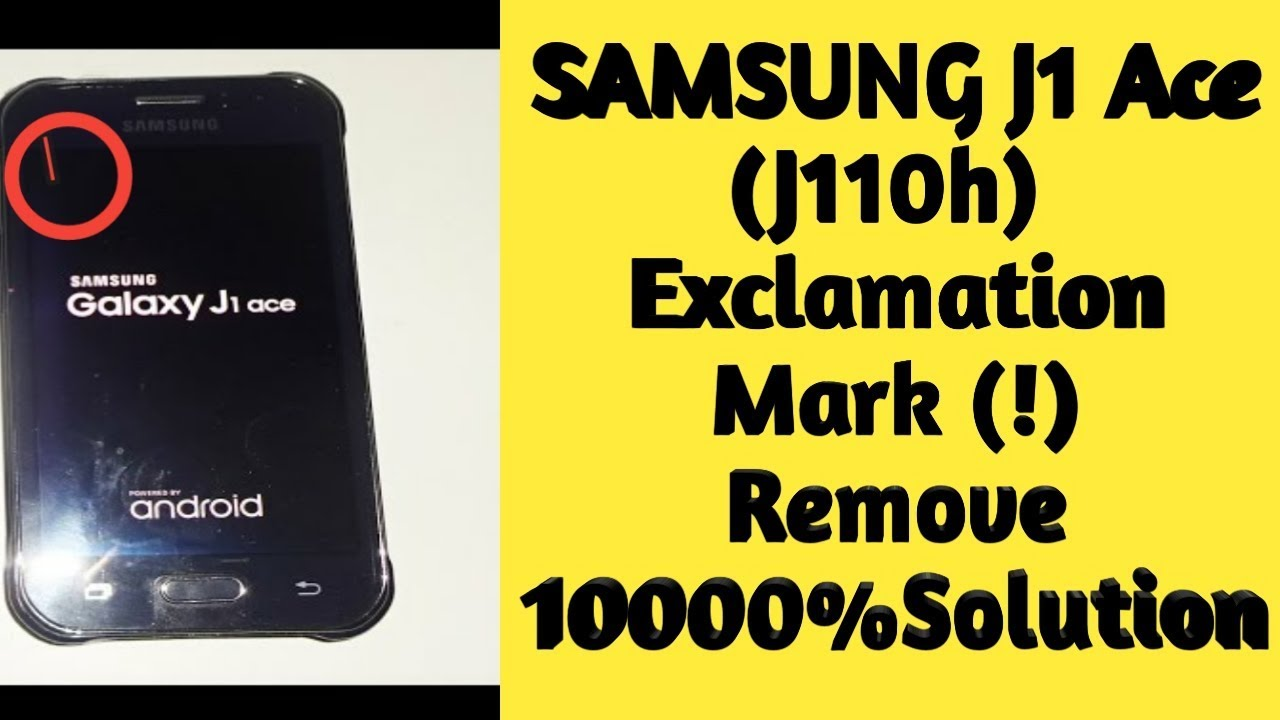 SAMSUNG J1 Ace J 110 H Exclamation Red Mark Remove Solution
