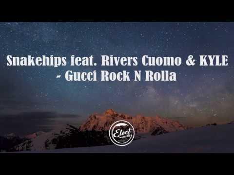 Snakehips - Gucci Rock N Rolla (Lyrics) ft. Rivers Cuomo, KYLE