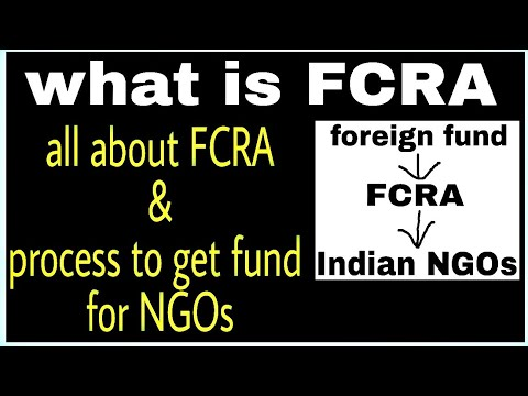 FCRA ! foreign contribution regulation act!  foreign fund for NGOs!   fund from outside country