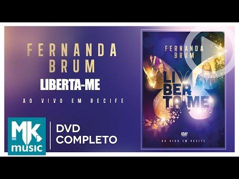 Liberta-me - Fernanda Brum DVD COMPLETO