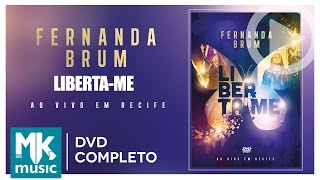 Liberta-me - Fernanda Brum (DVD COMPLETO)