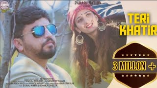 Teri Khatir | official song | Pankaj Thakur | Rajeev Negi | Pahari NatioN