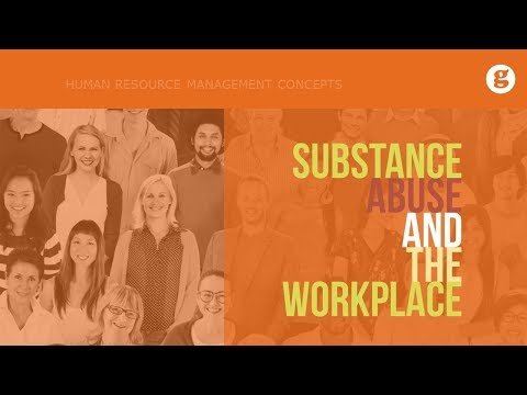 Substance Abuse and the Workplace
