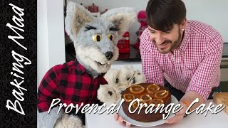 Provençal Orange Cake Feat. Baking Mad Winston!