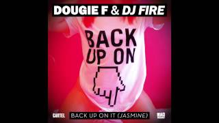 Dougie F & DJ Fire - Back Up On It (Jasmine) FREE DOWNLOAD ZIPPY