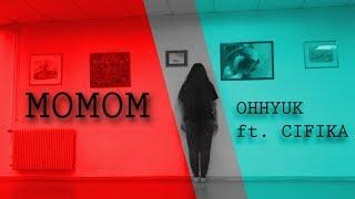 MOMOM - OHHYUK, CIFIKA 오혁, 씨피카 - 몸마음 Dance