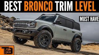 Best Bronco Trim Level || Must Have