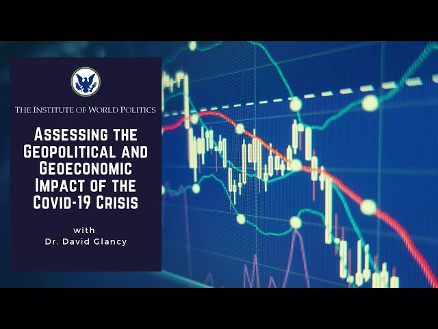 Assessing the Geopolitical and Geoeconomic Impact of the Covid-19 Crisis