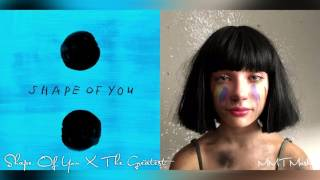 Shape Of You X The Greatest | Ed Sheeran X Sia Mashup!