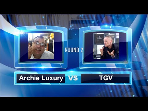 ArchieLuxury VS. TVG (Round 2 - TGV And Tim @ Watchbox)