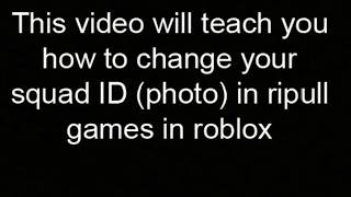 How To Change Your Squad ID (photo) In Ripull Minigames In ROBLOX