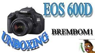 [ Unboxing ] Canon EOS 600D