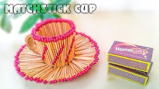 How To Make Matchstick Cup