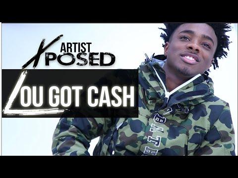 Artist Xposed: Lou Got Cash