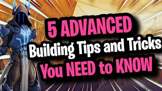 Top 5 ADVANCED Building TIPS and TRICKS that YOU NEED TO KNOW! (Secret Pro Tricks) Fortnite Season 7