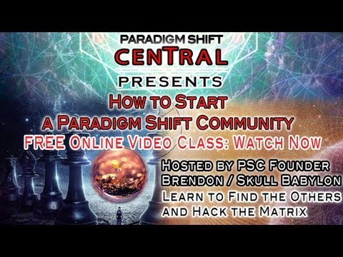 How to Create a Paradigm Shift Community and Hack the Matrix. Free Video Class