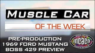 1969 Ford Mustang Boss 429 Special Episode Preview - Muscle Car Of The Week