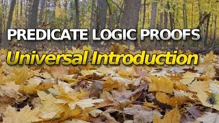 Predicate Logic, Proofs (Universal Introduction)