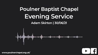 Evening Service 30th June   Adam Skirton
