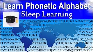 Learn Phonetic Alphabet, ★ Sleep Learning ★ NATO Phonetic Alphabet, Binaural Beats, 3 Hour.