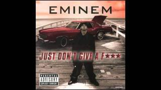 Eminem - Just Dont Give A Fuck (Dirty)
