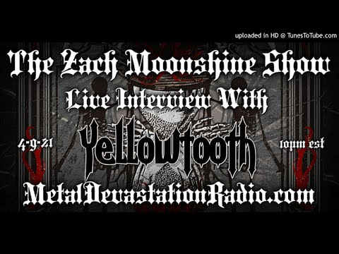 Yellowtooth - Interview 2021 - The Zach Moonshine Show