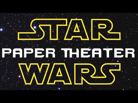 Paper Theater | Star Wars: A New Hope