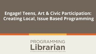 The Engage! Teens, Art & Civic Participation webinar series will in...