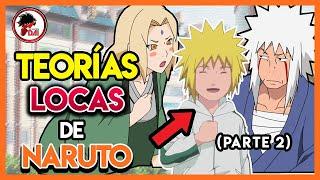 Naruto: TEORÍAS LOCAS de Naruto Shippuden (Parte 2)