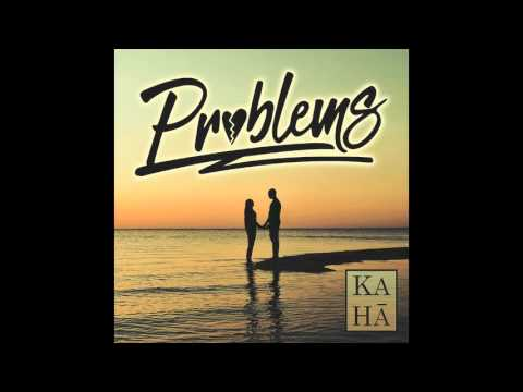 Ka Ha - Problems