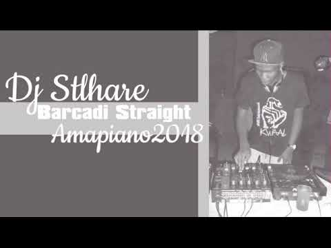 DJ Stlhare - Bacardi StraightAmapiano 2018