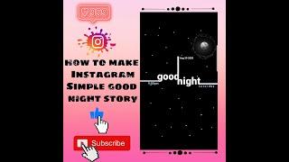 Instagram StorySimple good night storyBy using just IG