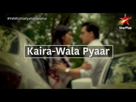 Yeh Rishta Kya Kehlata Hai | Kaira-Wala Pyaar