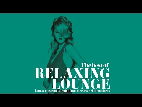 Top 30 Best Lounge Jazz Chillout Music|Classic Chill Standards for Relaxing  (HQ)