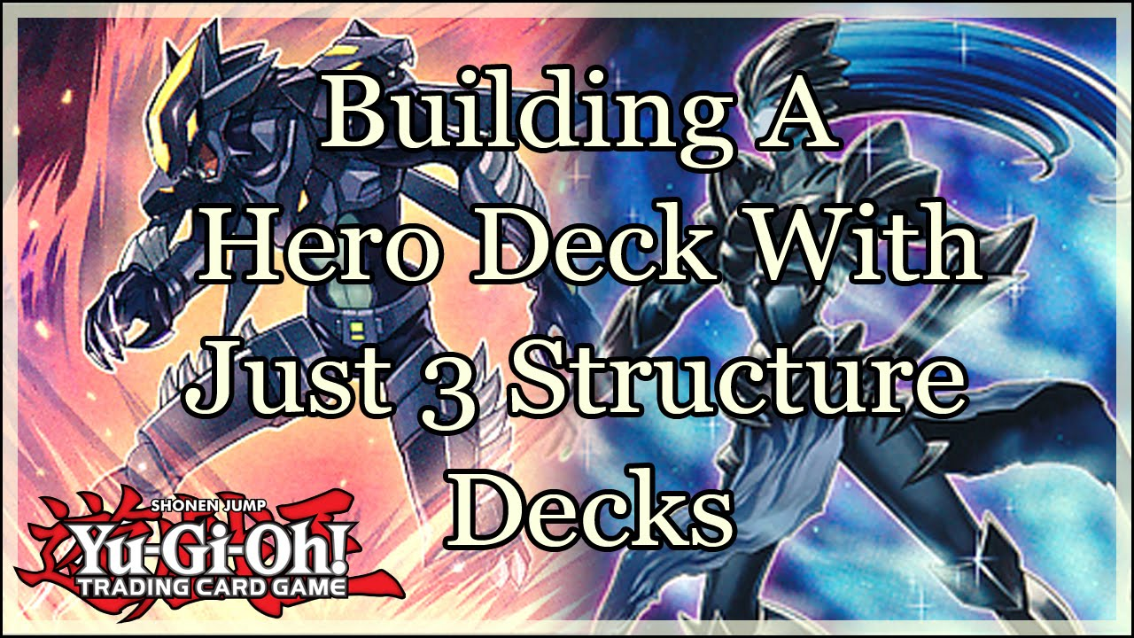 How To Build A Strong Hero Deck Using Only 3 Structure Decks! Youtube