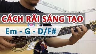 Cách rãi sáng tạo Em G D/F# - Học guitar online | Hướng dẫn đệm hát - HocDanGhiTa.Net