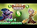 Idle Heroes - Top 4 Best Heroes (Forest Faction) 2018