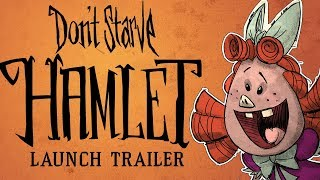 Don't Starve: Hamlet [Early-Access Launch Trailer]