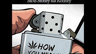 Mod Stoney Ft Rodney - How You Mean (Official Audio) Best Weed Songs