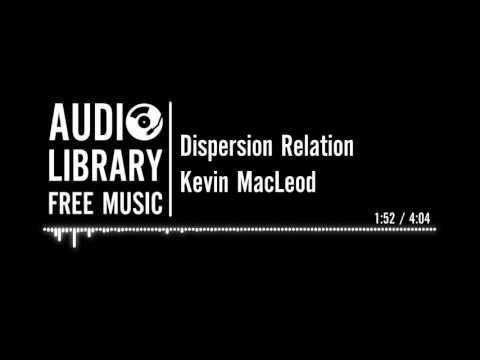 Dispersion Relation - Kevin MacLeod
