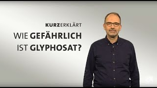 #kurzerklärt: Wie Gefährlich Ist Glyphosat?