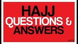 Hajj Questions & Answers