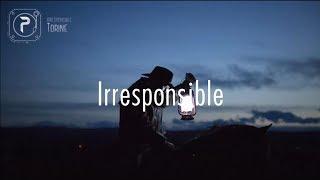 Torine - Irresponsible // lyrics