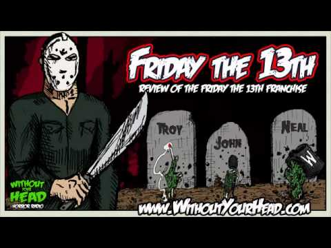 Friday the 13th Franchise Review by Without Your Head