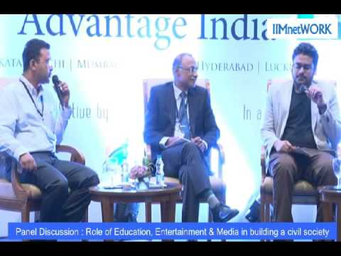 Panel Discussion : Role of Education, Entertainment & Media in building a civil society :IIMnetWORK