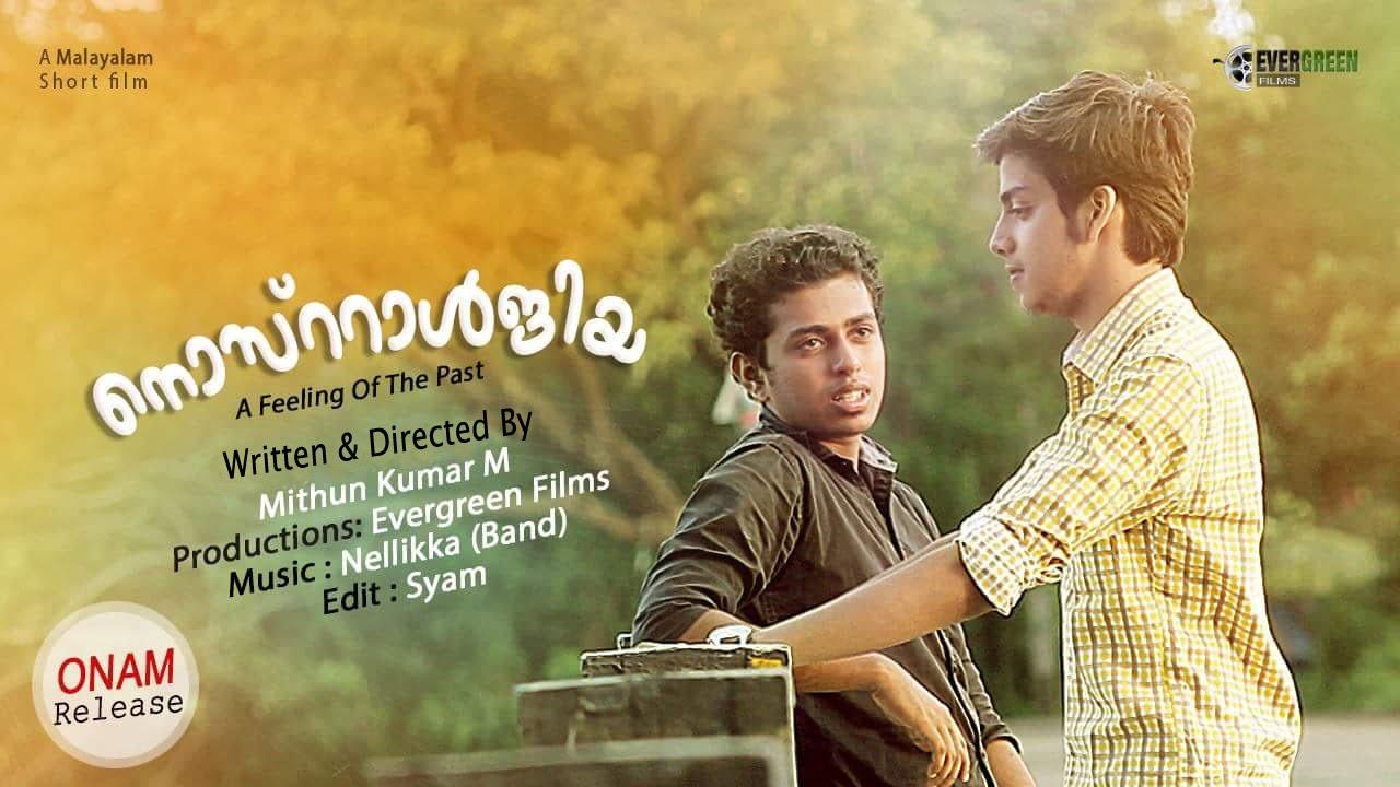 Create A Feeling Of Nostalgia: Nostalgia A Feeling Of The Past (Malayalam Short Film