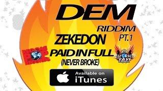 ZekeDon - Never Broke [Gas Dem Riddim] July 2015