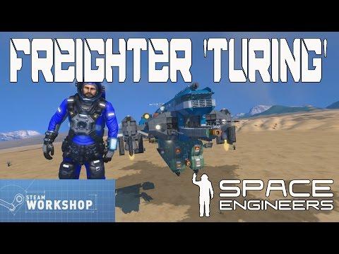 Space engineer Workshop: Freighter 'TURING'