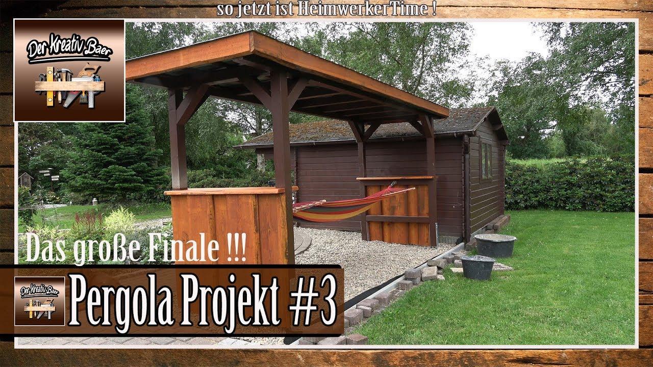 Garten Pergola Selber Bauen : garten pergola selber bauen das gro e finale 3 ~ A.2002-acura-tl-radio.info Haus und Dekorationen