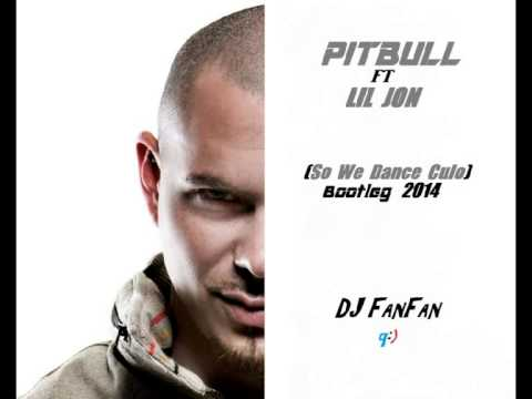 PitBull ft Lil Jon vs Stromae- So We Dance Culo 2014 -DJ FanFan Du 06